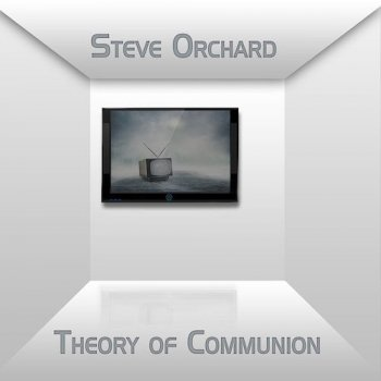 Steve Orchard - Theory of Communion (2017)