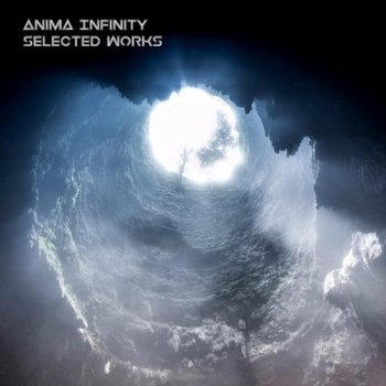 Anima Infinity - Selected Works (2017)