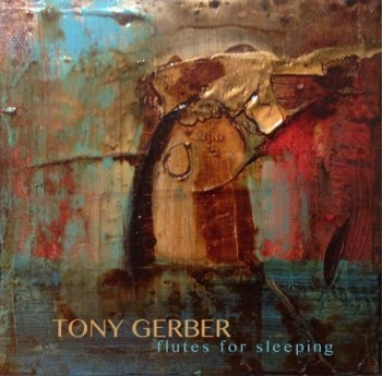 Tony Gerber - Flutes for sleeping (2017)