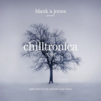 Blank & Jones - Chilltronica No. 6 (2017)
