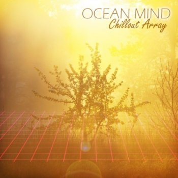 Ocean Mind - Chillout Array (2017)