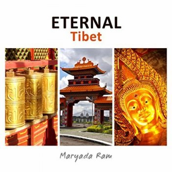 Maryada Ram - Eternal Tibet (2017)