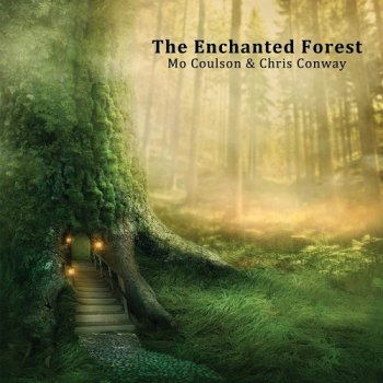 Mo Coulson & Chris Conway - The Enchanted Forest (2017)