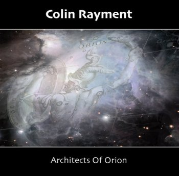 Colin Rayment - Architects of Orion (2017)