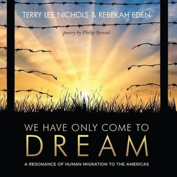 Terry Lee Nichols & Rebekah Eden - We Have Only Come to Dream (2018)