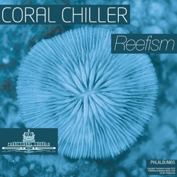 Coral Chiller - Reefism (2018)