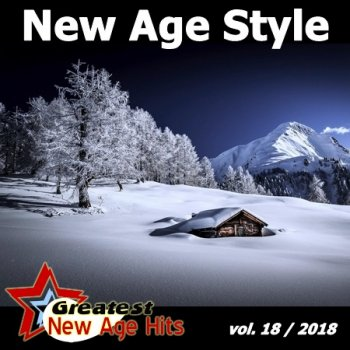 New Age Style - Greatest New Age Hits, Vol. 18 (2018)