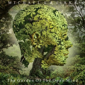 Michael E & Jirka - The Garden Of The Open Mind (2018)
