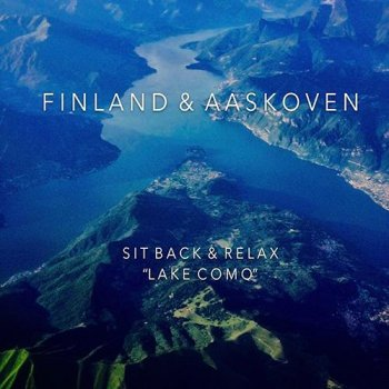 "Finland & Aaskoven - Sit Back & Relax ""Lake Como"" (2017)"