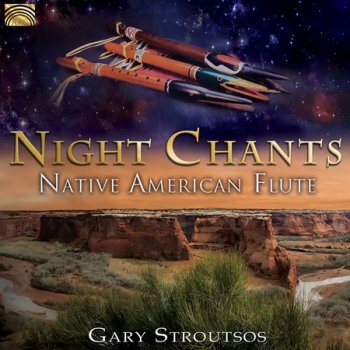 Gary Stroutsos - Night Chants: Native American Flute (2018)