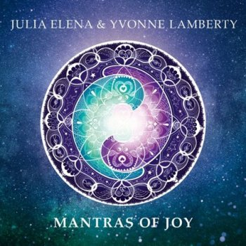 Julia Elena & Yvonne Lamberty - Mantras of Joy (2016)