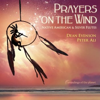 Dean Evenson & Peter Ali - Prayers on the Wind (2018)