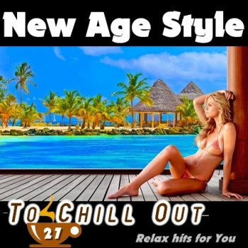 New Age Style - To Chill Out 27 (2018)