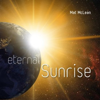 Mat McLean - Eternal Sunrise (2016)