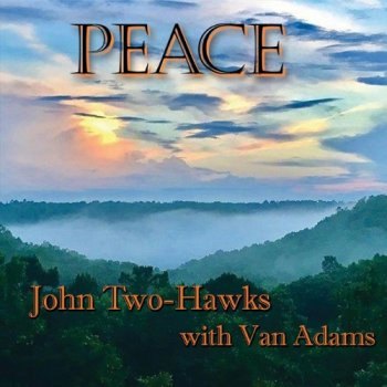 John Two-Hawks & Van Adams - Peace (2018)