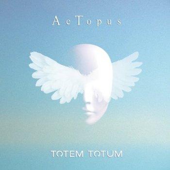 AeTopus - Totem Totum (2018)