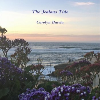 Carolyn Barela - The Jealous Tide (2018)