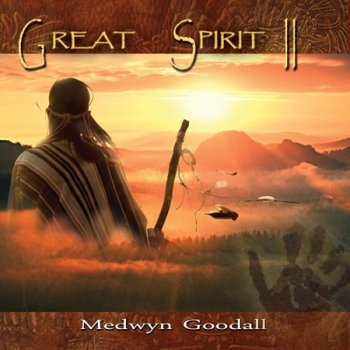 Medwyn Goodall - Great Spirit 2 (2018)