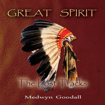 Medwyn Goodall - Great Spirit - The Lost Tracks (2018)