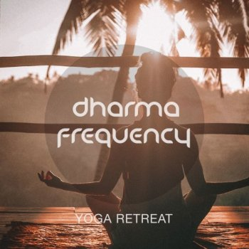 Dharma Frequency - Yoga Retreat (2017)