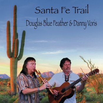 Douglas Blue Feather & Danny Voris - Santa Fe Trail (2018)