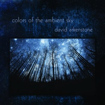 David Arkenstone - Colors of the Ambient Sky (2018)