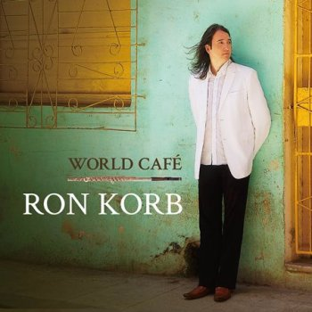 Ron Korb - World Cafe (2018)