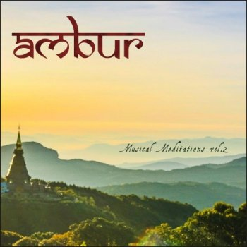 Ambur - Musical Meditations, Vol. 2 (2018)