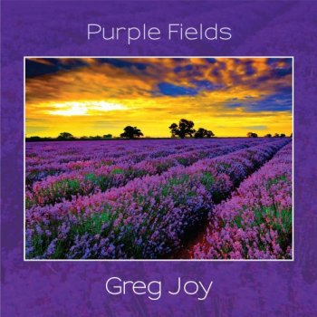 Greg Joy - Purple Fields (2018)