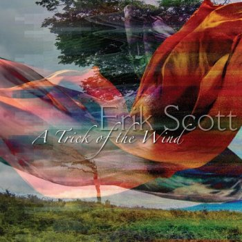 Erik Scott - A Trick of the Wind (2018)