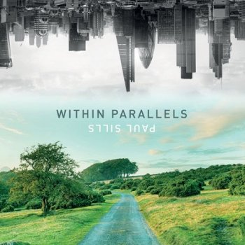 Paul Sills - Within Parallels (2018)