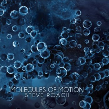 Steve Roach - Molecules of Motion (2018)