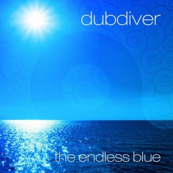 Dubdiver - The Endless Blue (2018)