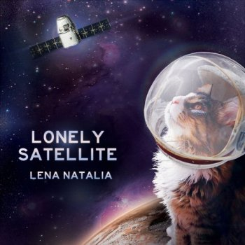 Lena Natalia - Lonely Satellite (2018)