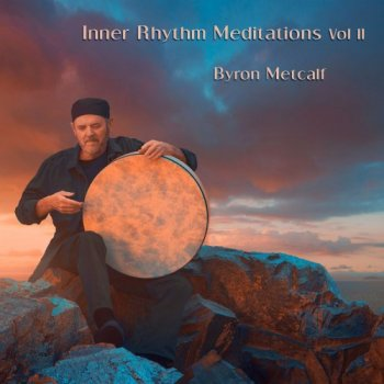 Byron Metcalf - Inner Rhythm Meditations, Vol. II (2018)
