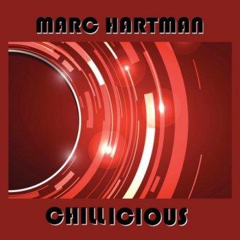 Marc Hartman - Chillicious (2018)