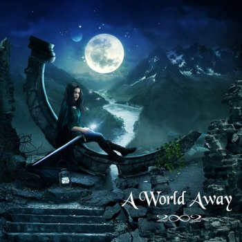 2002 - A World Away (2008)