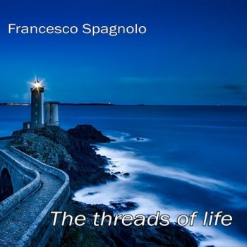 Francesco Spagnolo - The Threads of Life (2018)