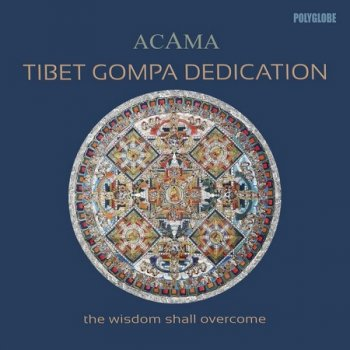 Acama - Tibet Gompa Dedication (2018)