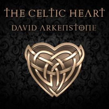 David Arkenstone - The Celtic Heart (2018)