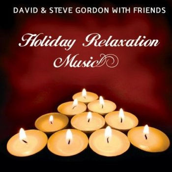 David & Steve Gordon with Friends - Holiday Relaxation Music (2007)