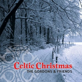 The Gordons & Friends - Celtic Christmas (2007)