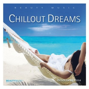 Rebekka De Rosa - Chillout Dreams (2018)