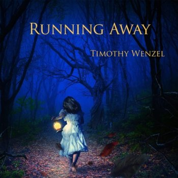 Timothy Wenzel - Running Away (2019)
