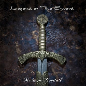 Medwyn Goodall - Legend of the Sword (2019)