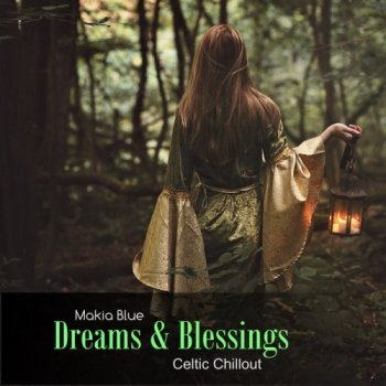 Makia Blue - Dreams & Blessings (2019)