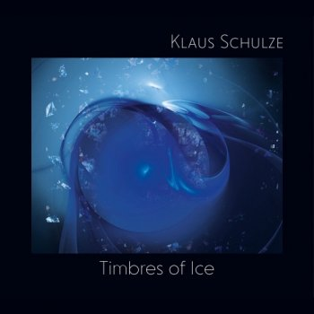 Klaus Schulze - Timbres of Ice (2019)