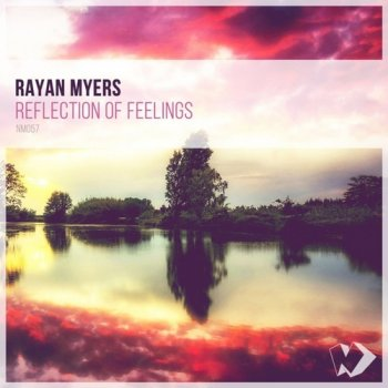 Rayan Myers - Reflection Of Feelings (2017)