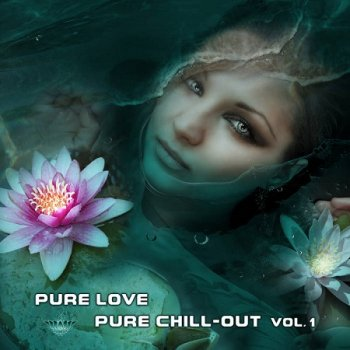 Pure Love | Pure Chill​-​out Vol​.​1 (2019)