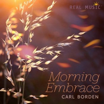Carl Borden - Morning Embrace (2019)